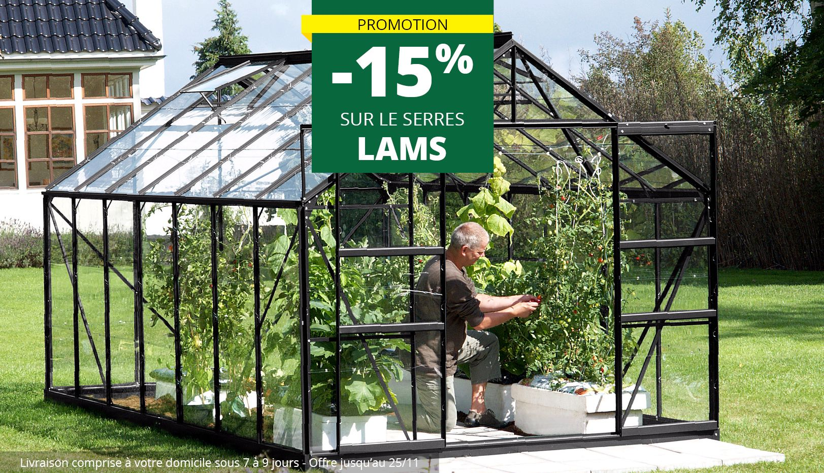 Embellissez votre jardin avec les serres LAMS -15%