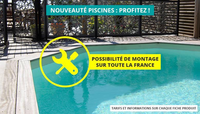 Nouveauté piscine : profitez du montage réalisé par nos équipes !